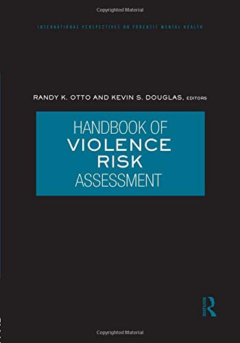 Compare Textbook Prices for Handbook of Violence Risk Assessment International Perspectives on Forensic Mental Health 1 Edition ISBN 9781138872882 by Otto, Randy K.,Douglas, Kevin S.