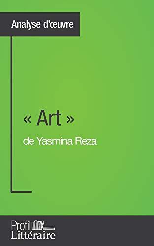 « Art » de Yasmina Reza: Approfondissez votre lecture des romans classiques et modernes avec Profil-Litteraire.fr