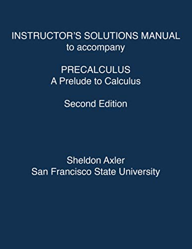 Compare Textbook Prices for Instructor's Solutions Manual to accompany Precalculus, 2e  ISBN 9781118504079 by Axler, Sheldon