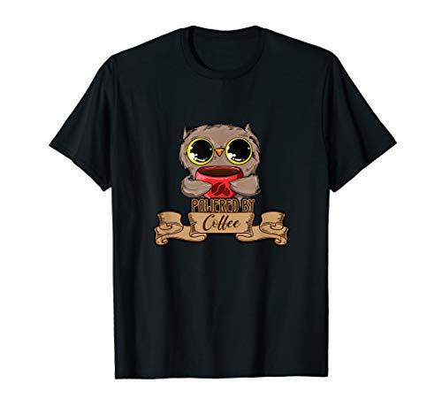 Powered by caffeine I Kaffee Kaffeetasse Eule Montag T-Shirt