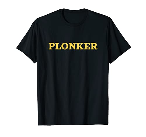 Plonker Inspired British Slang Related UK Slang Design T-Shirt