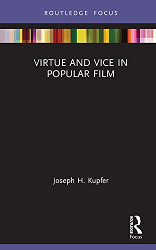 Virtue and Vice in Popular Film (Routledge Focus on Film Studies) (English Edition)