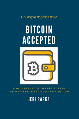 Bitcoin Accepted: How I Learned To Accept Bitcoin on My E-commerce Website and How You Can Too!