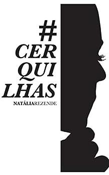 #Cerquilhas (Portuguese Edition) by [Natália Rezende, Igor Caetano  Matuoca, Ana Gabriela  Régis]