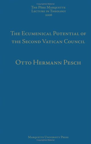 Pesch, O:  The  Ecumenical Potential of the Second Vatican C (Pere Marquette Lecture Series, Band 37)