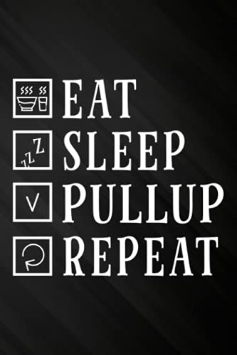 Eat Sleep Pullup RepeaArt Gym Graphic Good Quote Password book: Personal internet address and password logbook,Internet Website Address Password ... Password Organizer Journal Notebook