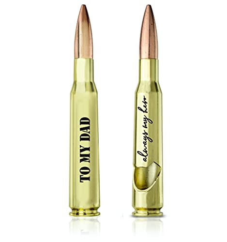 Birthday Gifts for Dad from Daughter or Son - Engraved  To my Dad Always my Hero' - 50 Cal Bottle Opener I Dad Gifts from Son I Dad Gifts from Daughter Birthday Presents for Dad from Kids