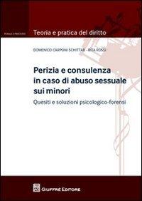 Perizia e consulenza in caso di abuso sessuale sui minori. Quesiti e soluzioni psicologico-forensi