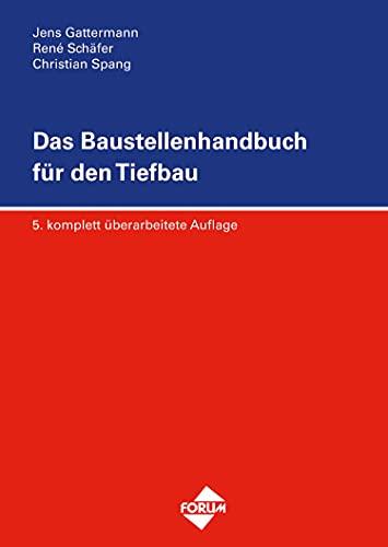 Das Baustellenhandbuch für den Tiefbau: 5. aktualisierte Neuauflage (Baustellenhandbücher)