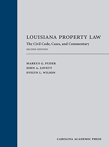 Compare Textbook Prices for Louisiana Property: Law The Civil Code, Cases, and Commentary, Second Edition 2 Edition ISBN 9781531018689 by Markus G. Puder,John Lovett,Evelyn L. Wilson