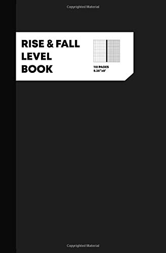 Rise & Fall Level Book: Level Field Book, Level Surveying Book, Rise and Fall Level Journal, 110 Pag
