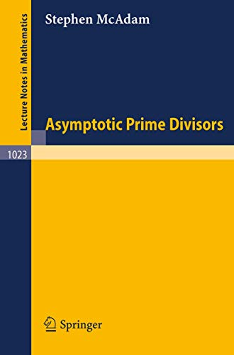 Asymptotic Prime Divisors (Lecture Notes in Mathematics (1023), Band 1023)
