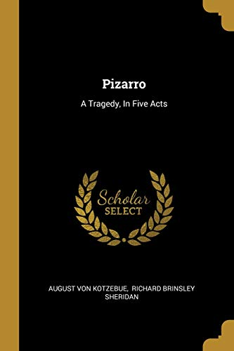 Pizarro: A Tragedy, In Five Acts