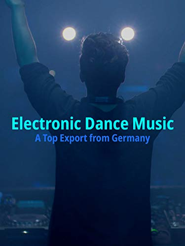 Electronic Dance Music - A Top Export from Germany