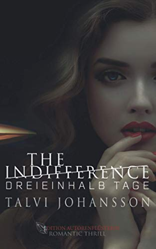 The Indifference - Dreieinhalb Tage: Romantic Thrill