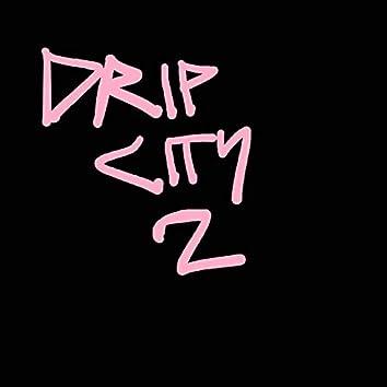 Drip City 2