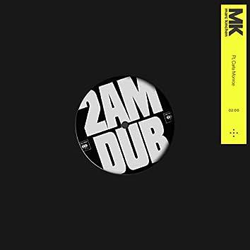 2AM (MK Dub)