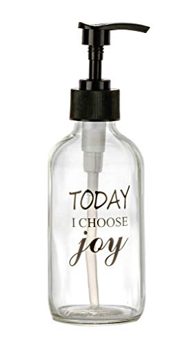 8 OZ Glass soap dispenser with pump,Clear durable bottle with Today I choose JOY quotes,refill for Essential oils,gel liquid Soap,lotion,great gift and decor for bathroom and kitchen,cute size 7