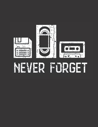 Never Forget: Cassette VHS Record Floppy Disk, This is great old school vintage shirt with a cassette, floppy disk and cassette tape.