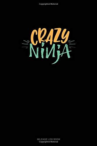 Crazy Ninja: Mileage Log Book