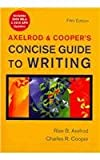 Axelrod and Cooper's Concise Guide to Writing 5e with 2009 MLA and 2010 APA Updates & Sticks and Stones 7e