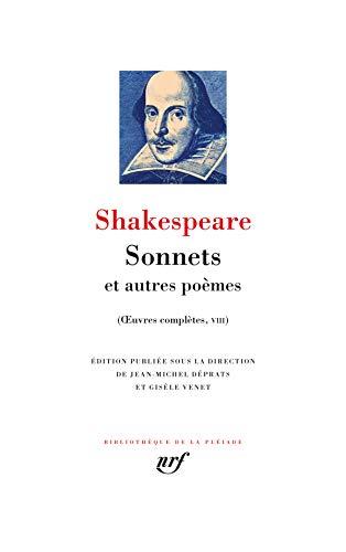Sonnets et autres poèmes: Vénus et Adonis ; Le viol de Lucrèce ; Le pélerin passionné ; Phénix et Colombe ; Les sonnets suivi de La complainte d'une amoureuse