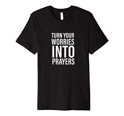 Worries Into Prayers - Gift For Women & Men, Christian Premium T-Shirt
