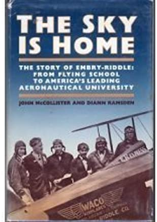 The Sky is Home: The Story of Embry-Riddle Aeronautical