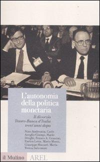 L'autonomia della politica monetaria. Il divorzio Tesoro-Banca d'Italia trent'anni dopo