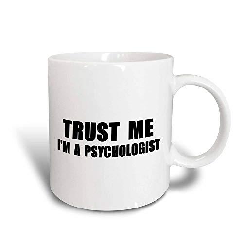 195649_3 Trust Me I 'M A Psychologist - Humor del Trabajo - Taza Divertida del Regalo del Trabajo de la psicología Negro/Blanco