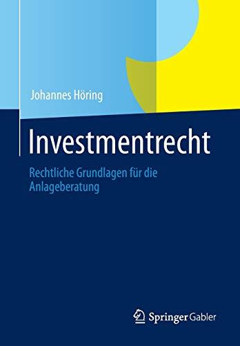 Investmentrecht: Rechtliche Grundlagen für die Anlageberatung