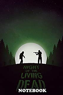 Notebook: Night Of The Living Dead , Journal for Writing, College Ruled Size 6