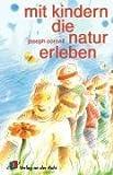 Mit Kindern die Natur erleben.