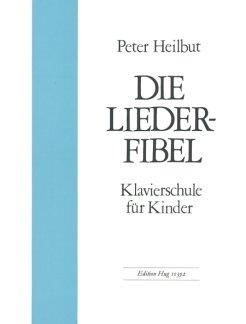 DIE LIEDERFIBEL - arrangiert für Klavier [Noten / Sheetmusic] Komponist: HEILBUT...