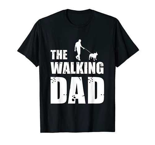 French Bulldog Owner Dog Daddy Animal Lover The Walking Dad T-Shirt