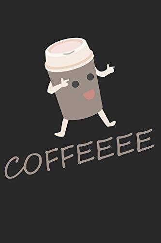 Coffeeee: Kaffeeee. Notizbuch / Tagebuch / Heft mit Karierten Seiten. Notizheft mit Weißen Karo Seiten, Malbuch, Journal, Sketchbuch, Planer für Termine oder To-Do-Liste.