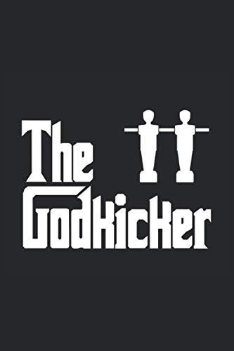 The Godkicker: Notizbuch mit 120 Seiten (Liniert), 6x9 Inches (15,24 cm x 22,86 cm)
