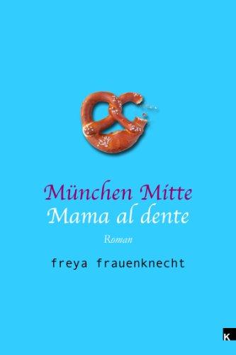 München Mitte (Mama al dente 1) (German Edition)
