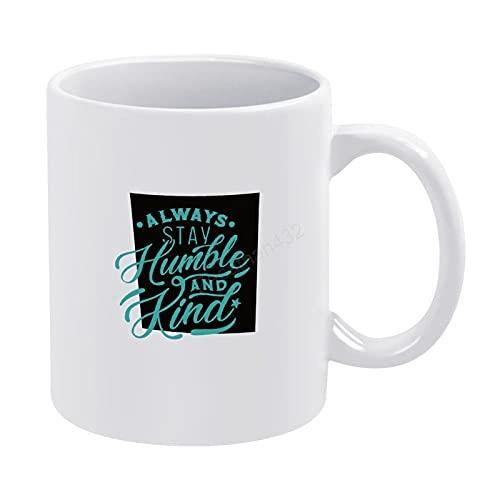Taza de café con texto en inglés 'Always Stay Humble and Kind' para mamá papá, taza de té, taza de café inspiradora, taza de té o café de 11 onzas