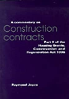 Commentary on Construction Contracts: Part II of the Housing Grants, Construction and Regeneration Act 1996