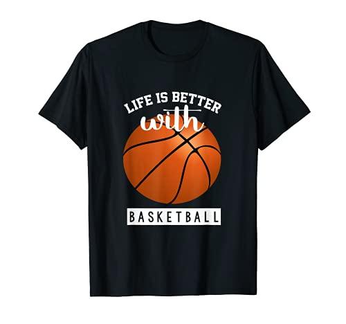 La vita è migliore con il regalo della pallacanestro Maglietta