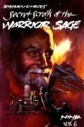Ninja Volume 6: Secret Scrolls of the Warrior Sage