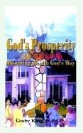 God's Prosperity: Obtaining Wealth God's Way