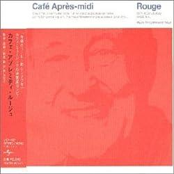 Cafe Apres-Midi: Rouge