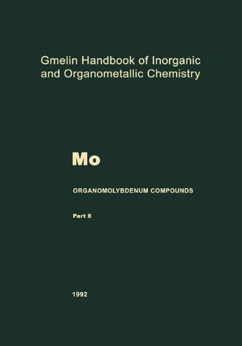 Mo Organomolybdenum Compounds (Gmelin Handbook of Inorganic and Organometallic Chemistry - 8th edition / Mo. Molybdaen. Molybdenum (System-Nr. 53))