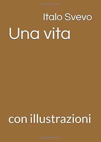 Una vita: con illustrazioni