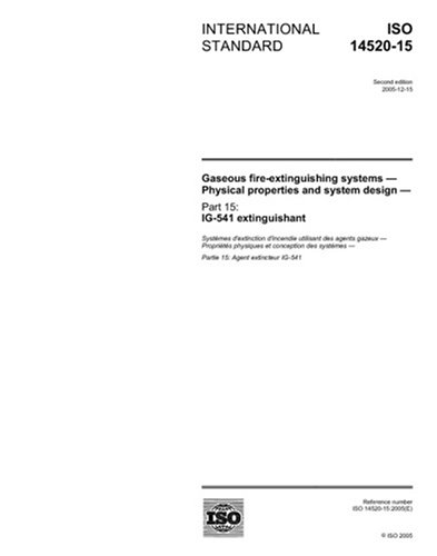 ISO 14520-15:2005, Gaseous fire-extinguishing systems - Physical properties and system design - Part 15: IG-541 extinguishant