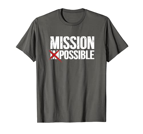 Mission Possible Saying Quote Shirt. Inspirational Religious