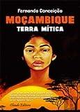 Moçambique - Terra Mítica Fernando Conceição