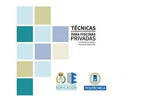 TECNICA Y PROCESOS CONSTRUCTIVOS PARA PISCINAS PRIVADAS